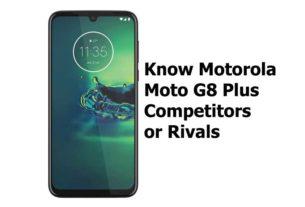 Motorola Moto G8 Plus Competitors
