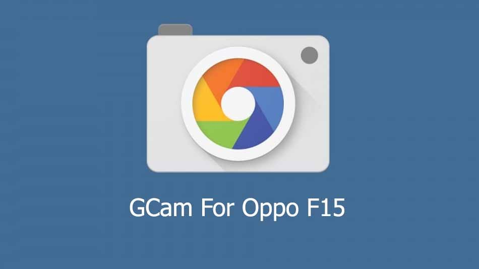 Download GCam APK for Oppo F15