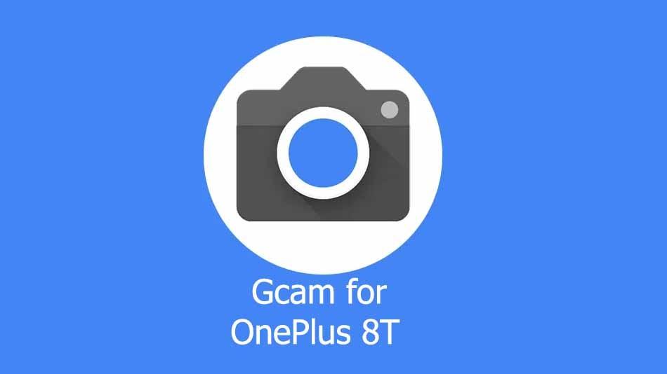 GCam APK for OnePlus 8T